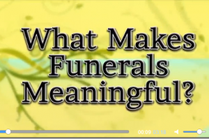 What Makes Funerals Meaningful