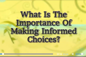 What is the Importance of Making Informed Choices