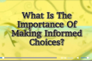 What is the Importance of Making Informed Choices?