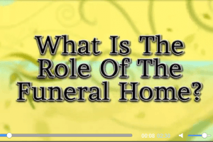 What is the Role of the Funeral Home?